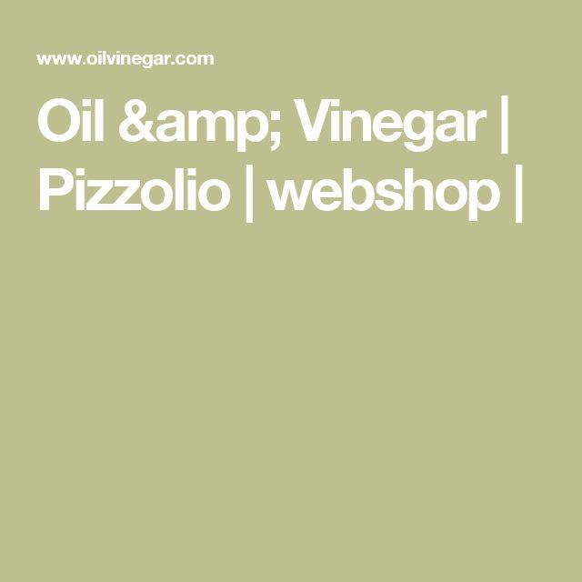 Oil & Vinegar | Pizzolio | webshop |