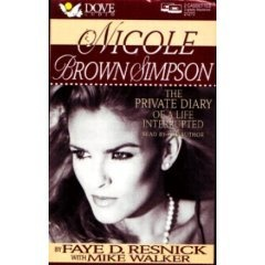 """Nicole Brown Simpson: The Private Diary Of A Life Interrupted"" by Faye D. Resnick with Mike Walker"