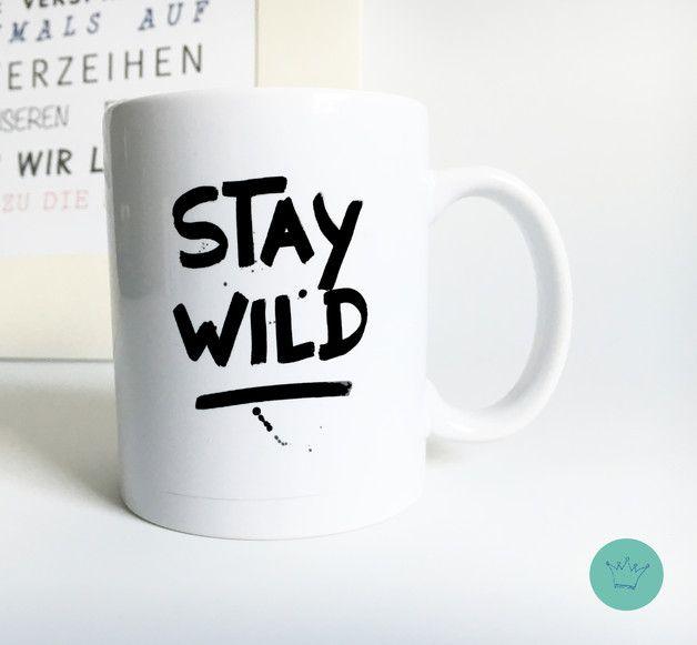 **Stay Wild**  Unsere crownprintcess Tassen sind aus hochwertigem Keramik und selbstverständlich auch spülmaschinenfest.   +Alle Designs sind von crownprintcess entworfen und gestaltet...