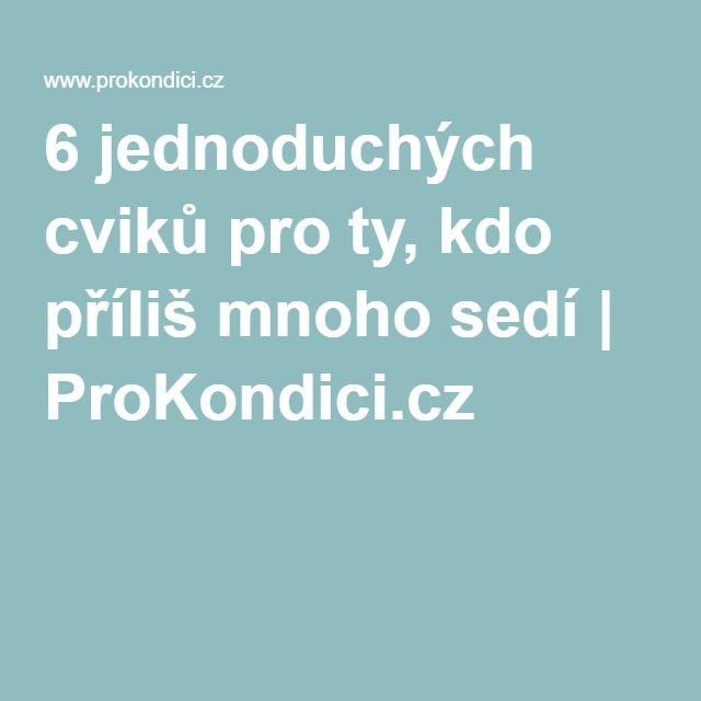 6 jednoduchých cviků pro ty, kdo příliš mnoho sedí | ProKondici.cz