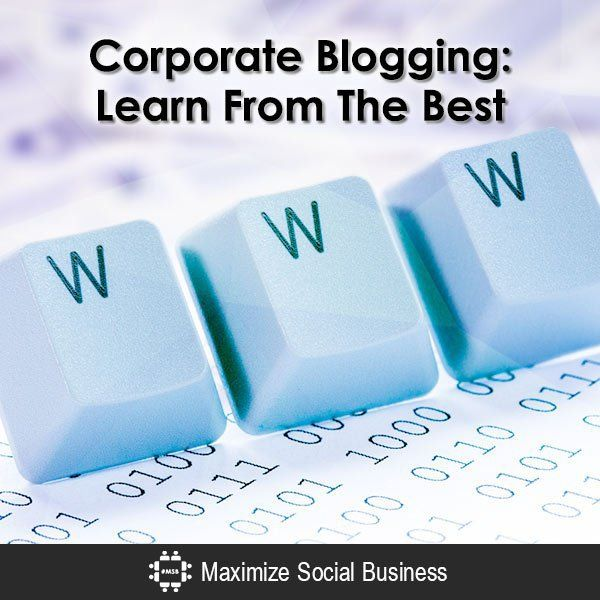 Corporate Blogging: Learn From The Best