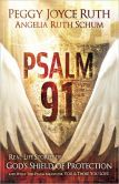 Psalm 91: Real-Life Stories of God's Shield of Protection And What This Psalm Means for You and Those You Love/If you walk with God, you will want to read!!