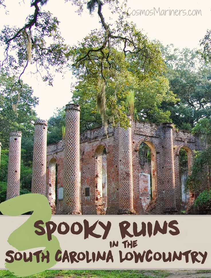 3 Spooky Ruins in the South Carolina Lowcountry: A Road Trip Itinerary | CosmosMariners.com