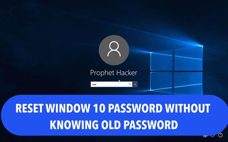 How to reset window 10 user password without knowing old