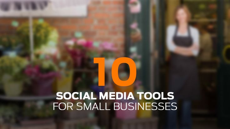 10 Social Media Tools for Small Businesses #Business #SmallBusinesses