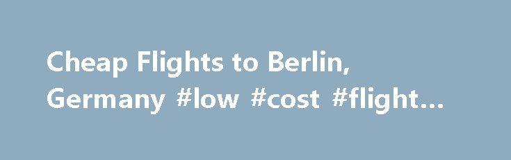 cheap flights to berlin germany low cost flight tickets httpcheap chu2026