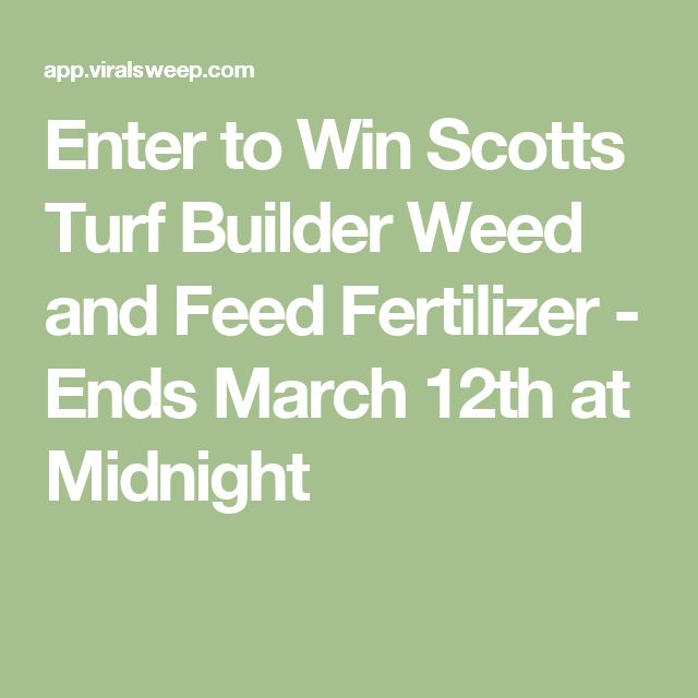 Enter to Win Scotts Turf Builder Weed and Feed Fertilizer - Ends March 12th at Midnight