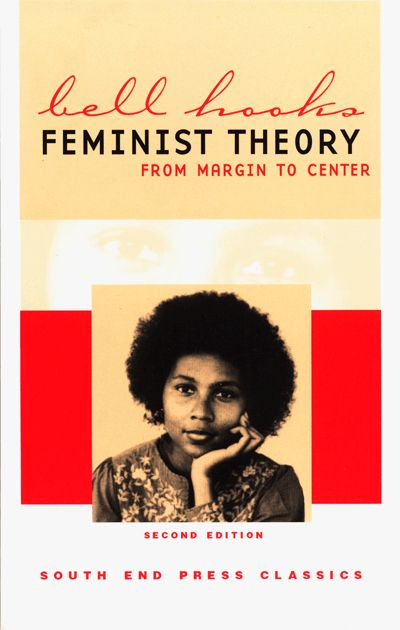 Feminist Theory: From Margin to Center, bell hooks | 15 Books To Spark Your Feminist Awakening