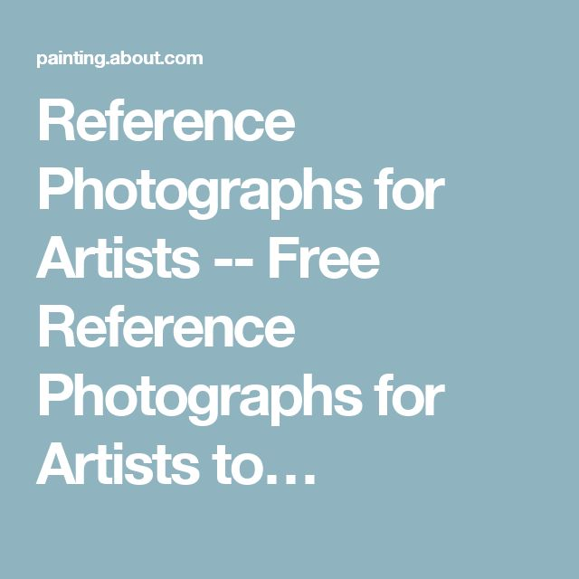 Reference Photographs for Artists -- Free Reference Photographs for Artists to…
