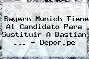 http://tecnoautos.com/wp-content/uploads/imagenes/tendencias/thumbs/bayern-munich-tiene-al-candidato-para-sustituir-a-bastian-deporpe.jpg Bastian Schweinsteiger. Bayern Munich tiene al candidato para sustituir a Bastian ... - Depor.pe, Enlaces, Imágenes, Videos y Tweets - http://tecnoautos.com/actualidad/bastian-schweinsteiger-bayern-munich-tiene-al-candidato-para-sustituir-a-bastian-deporpe/