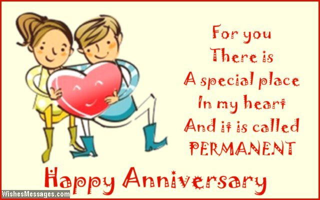 For you there is a special place in my heart for you and it is called PERMANENT. Happy anniversary. via WishesMessages.com