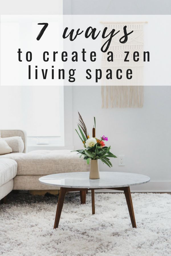 7 Ways To Create A Zen Living Space Living Room Reveal Zen Decor Living Room Zen Home Decor Living Room Reveal #zen #living #room #decorating #ideas