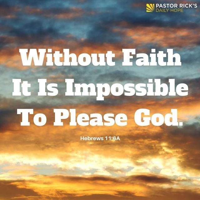 And Without Faith It Is Impossible To Please Him, For