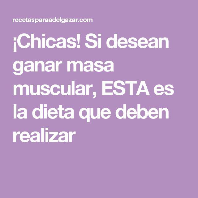 ¡Chicas! Si desean ganar masa muscular, ESTA es la dieta que deben realizar