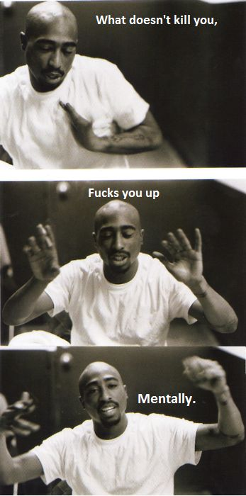 Wise words, Tupac.