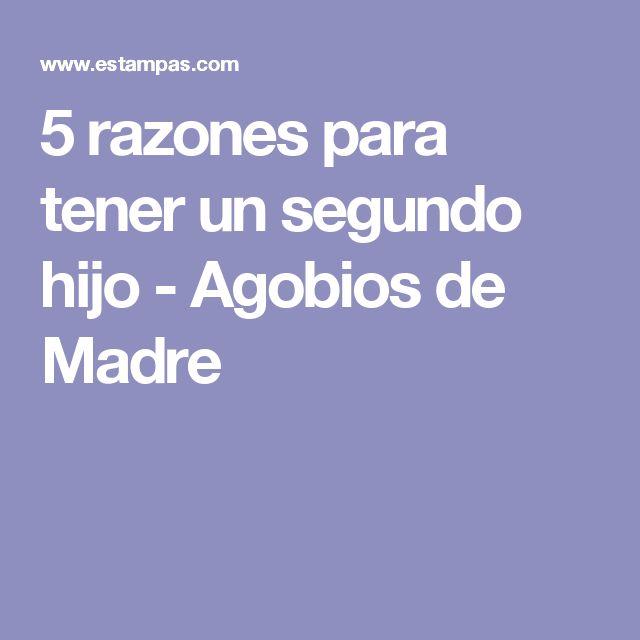 5 razones para tener un segundo hijo - Agobios de Madre