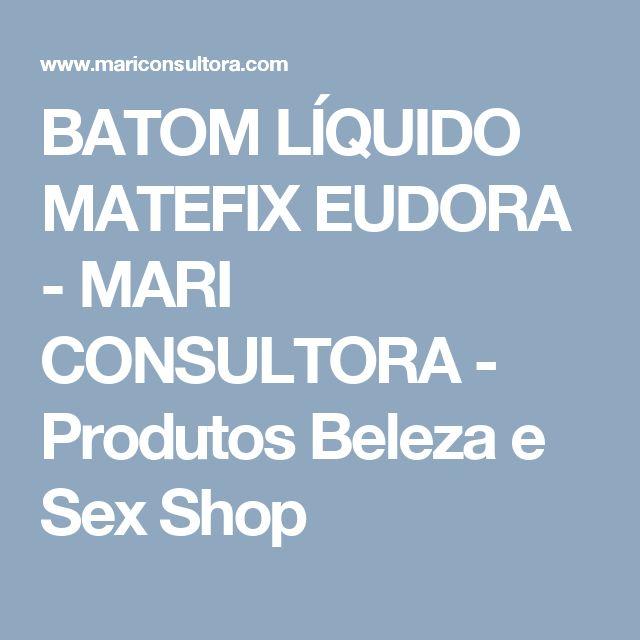 BATOM LÍQUIDO MATEFIX EUDORA - MARI CONSULTORA - Produtos Beleza e Sex Shop