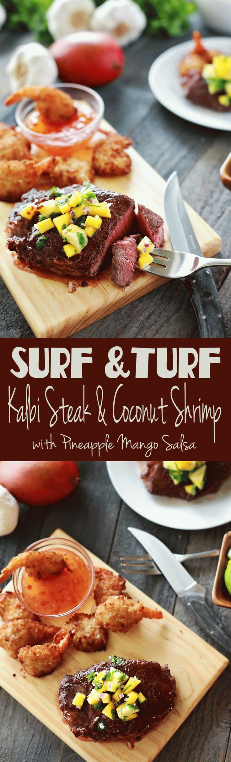 Surf and Turf: Kalbi Steak Recipe with Coconut Shrimp, topped withPineapple Mango Pico de Gallo. By Flirting with Flavor. Absolutely Incredible!!!