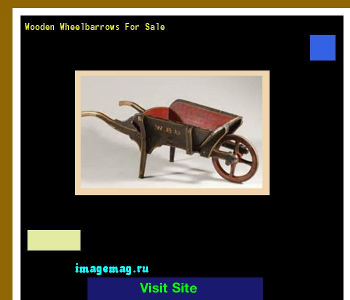 Wooden Wheelbarrows For Sale 093532 - The Best Image Search