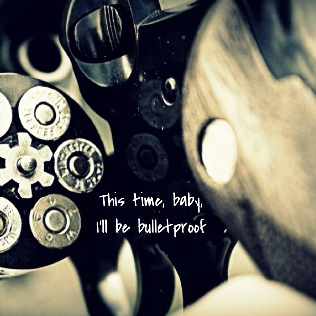 Image result for this time baby i'll be bulletproof