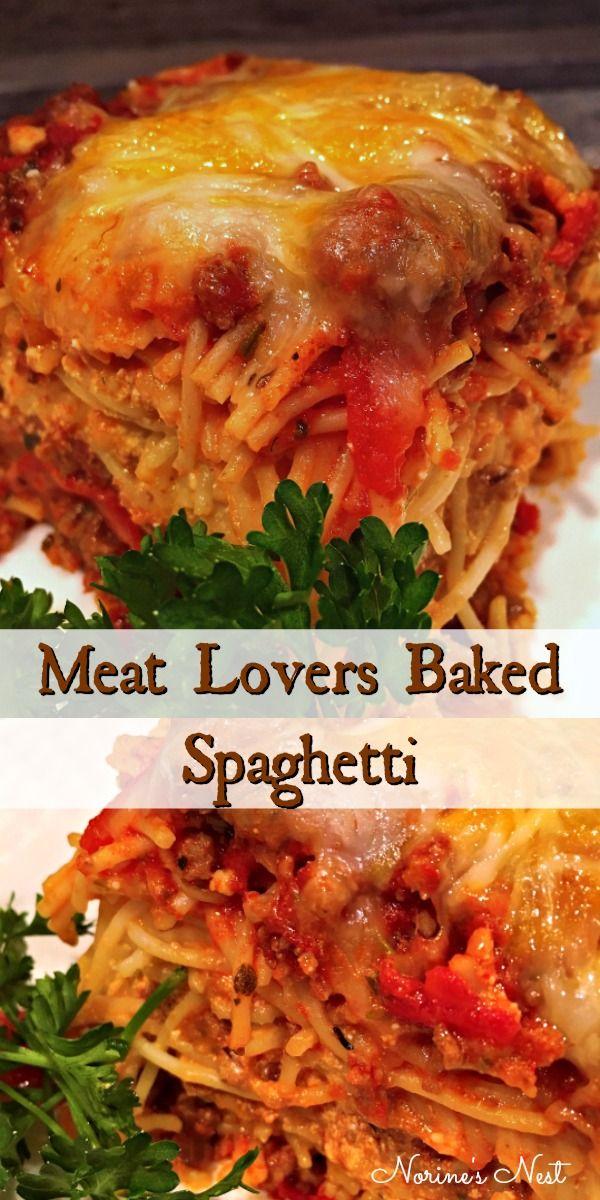 Meat Lovers Baked Spaghetti Norine S Nest Recipe Baked Spaghetti Spaghetti Recipes Italian Casserole