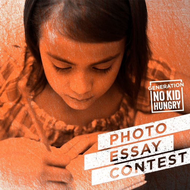 no kid hungry essay contest Weareteachers is pleased to announce the generation no kid hungry photo essay contest the contest is open for us students in grades-7-12.