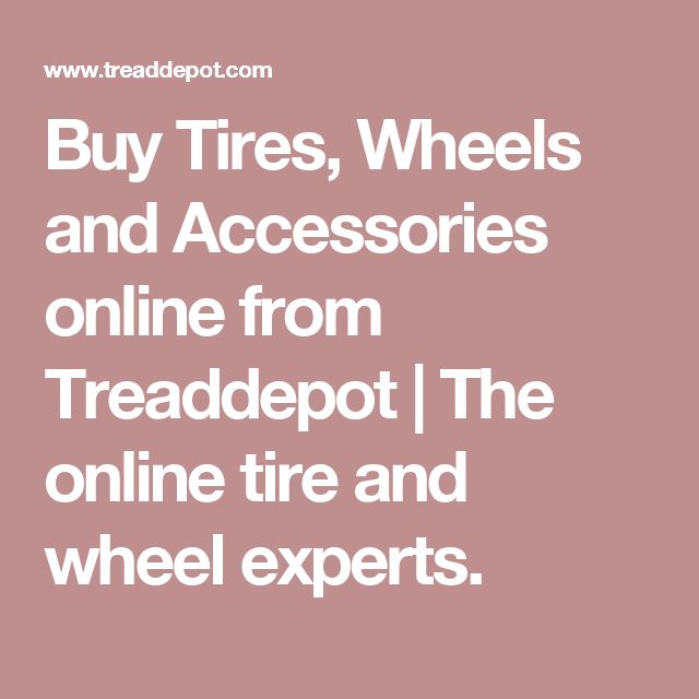 Buy Tires, Wheels and Accessories online from Treaddepot   The online tire and wheel experts.