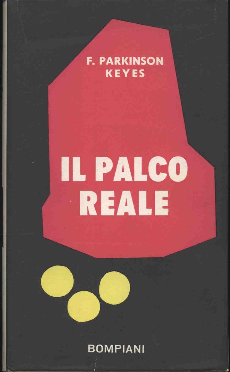 Parkinson Keyes Frances  Il palco reale  1955 traduzione Bruno Oddera, sovracoperta di Bruno Munari, 16mo 442pp - Hardcover con sovracoperta