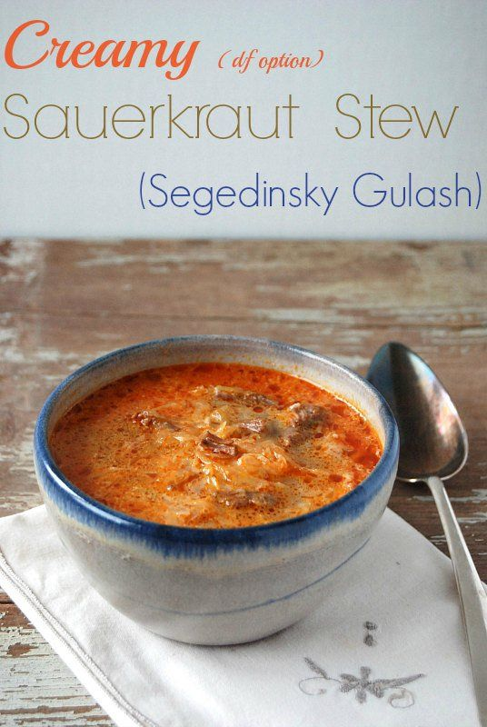 Creamy Sauerkraut Stew (Slovak Segedinsky Gulash) (df option)