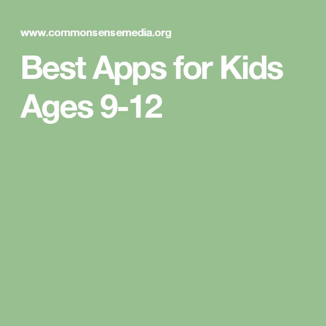 Best Apps for Kids Ages 9-12