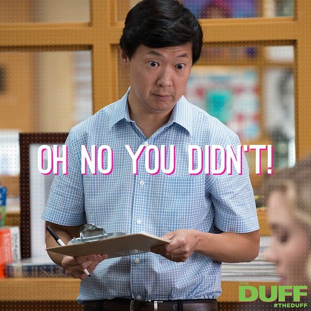 """""""Oh yes you did! #TheDUFF"""""""