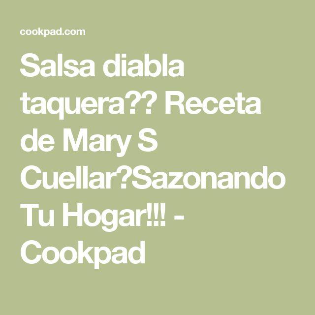 Salsa diabla taquera🌶🌶 Receta de Mary S Cuellar💓Sazonando Tu Hogar!!!  - Cookpad