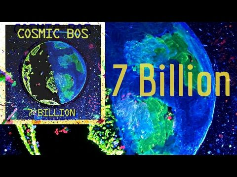 Adventures of a creative: 7 Billion - Cosmic Bos (Official music video)