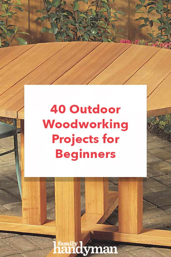 40 Outdoor Woodworking Projects For Beginners Building Cutting