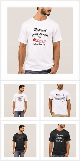 Retired Men Funny T Shirts