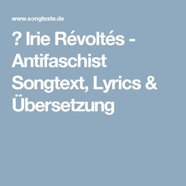 ♫ Irie Révoltés - Antifaschist Songtext, Lyrics & Übersetzung