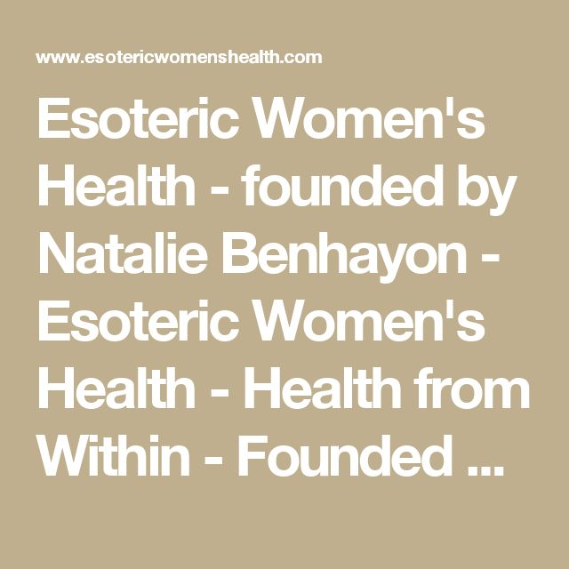 Esoteric Women's Health - founded by Natalie Benhayon - Esoteric Women's Health - Health from Within - Founded by Natalie Benhayon