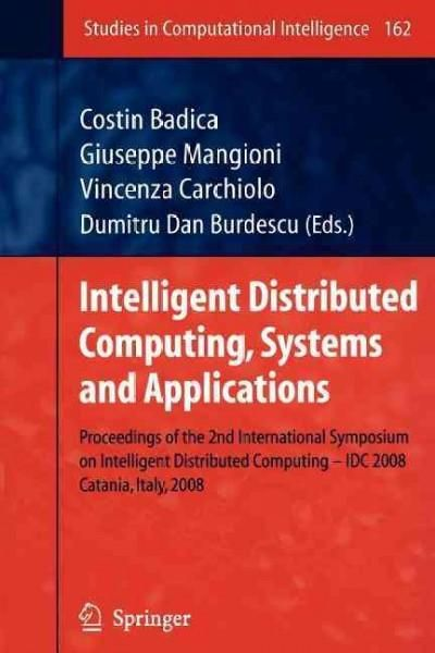 Intelligent Distributed Computing, Systems and Applications: Proceedings of the 2nd International Symposium on In...