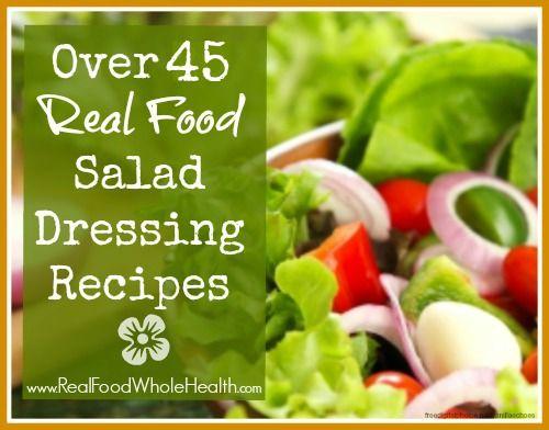 Over 45 Real Food Salad Dressing Recipes