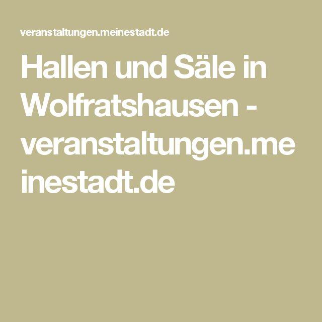Hallen und Säle in Wolfratshausen - veranstaltungen.meinestadt.de