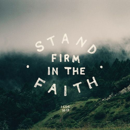 Stand Firm Designs : Quot be watchful stand firm in the faith act like men