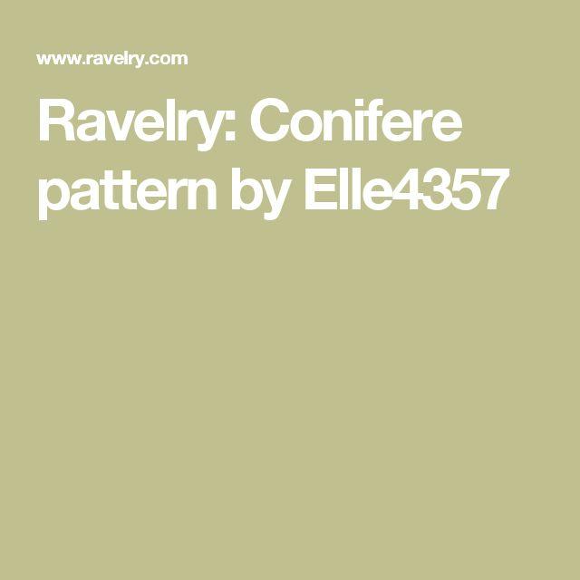 Ravelry: Conifere pattern by Elle4357