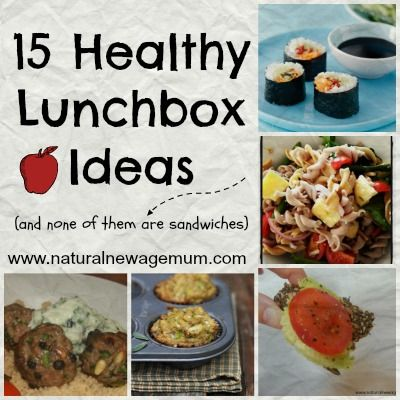 15 Healthy Lunchbox Meals (and none of them are sandwiches) - Natural New Age Mum