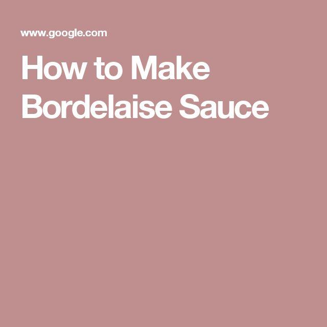 How to Make Bordelaise Sauce
