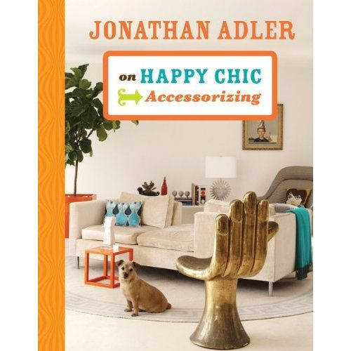 Amazon.com: Jonathan Adler on Happy Chic Accessorizing (9781402774300): Jonathan Adler: Happy Chic, Books Jackets, Books Worth, Interiors Design, Design Books, Jonathan Adler, Chic Accessor, Adler Happy, Decor Books