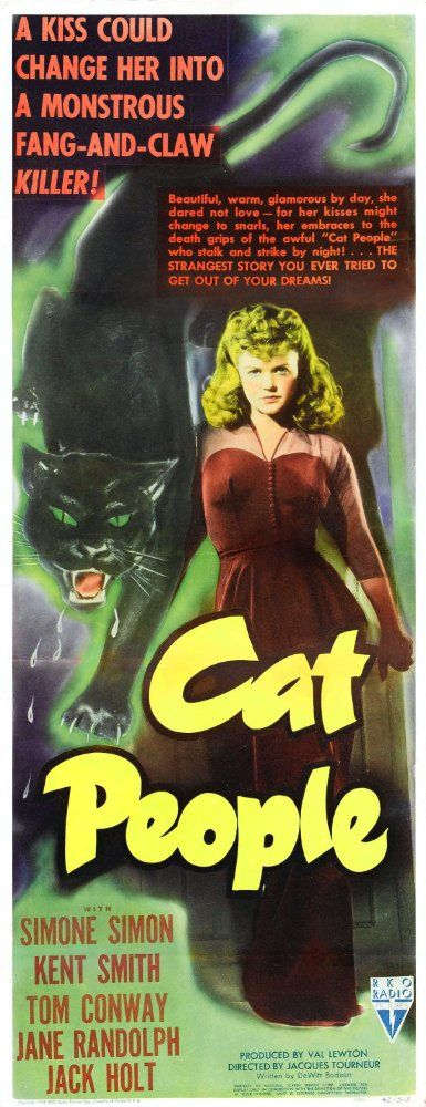 Directed by Jacques Tourneur.  With Simone Simon, Tom Conway, Kent Smith, Jane Randolph. An American man marries a Serbian immigrant who fears that she will turn into the cat person of her homeland's fables if they are intimate together.