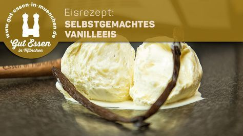 Rezept: Selbstgemachtes Vanilleeis – soft, schnell und als geniale Basis