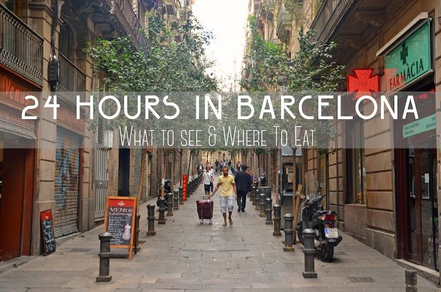 24 Hours in Barcelona: Tips on What to See & Where to Eat