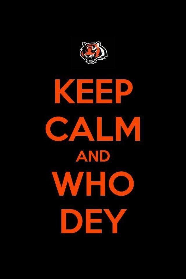 243003f2 Keep Calm And Who Dey | Cincinnati Bengals | Cincinnati bengals ...