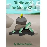 Turtle and the Stone Wall (Kindle Edition)By Christina Coleman
